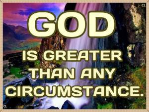 God Greater Than Circumstance kristiann1